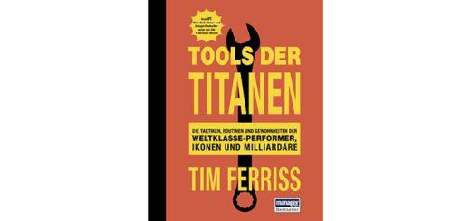 Tools der Titanen von Tim Ferriss Buchrezension Buch Kritik Tools of Titans