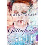 Götterfunke Hasse mich nicht von Marah Woolf - Buchrezension