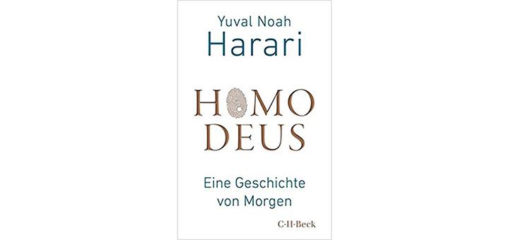 Homo Deus - Eine Geschichte von Morgen von Yuval Noah Harari - Buchrezension