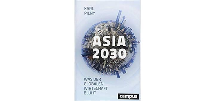 Asia 2030 von Karl Pilny - Buchrezension