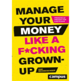 """Manage Your Money Like a F*cking Grown-Up"" - Buchrezension"