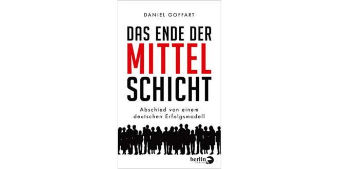 Das Ende der Mittelschicht von Daniel Goffart - Buchrezension