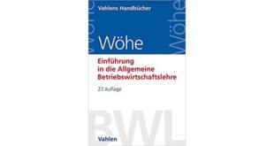 Wöhe Allgemeine Betriebswirtschaftslehre 27 Auflage – Buchrezension