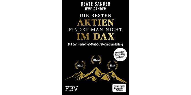 Beate Sander - Die besten Aktien findet man nicht im DAX Mit der Hoch-Tief-Mut-Strategie zum Erfolg