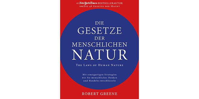 Die Gesetze der menschlichen Natur - The Laws of Human Nature von Robert Greene