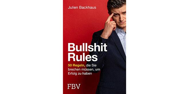 Buchrezension Bullshit Rules von Julien Backhaus