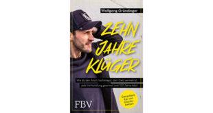 Buchtipp Zehn Jahre Klüger von Wolfgang Gründinger