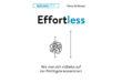 Effortless Wie man sich mühelos auf das Wichtigste konzentriert