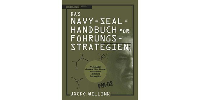 Das NAVY-SEAL-Handbuch für Führungsstrategien von Jacko Willink